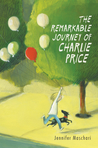 The Remarkable Journey of Charlie Price by Jennifer Maschari
