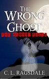 The Wrong Ghost (The Reboot Files #4)