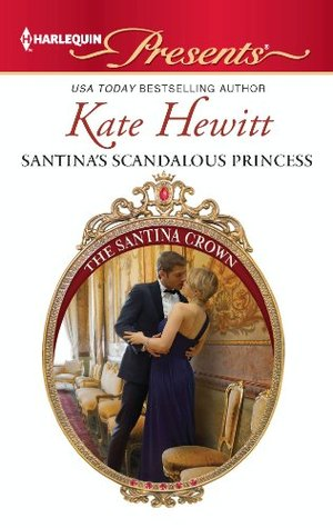 Santina's Scandalous Princess by Kate Hewitt