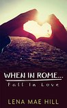 When In Rome...Fall In Love: Kristina's Story