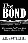 The Bond: How A Mash-Up Of Foster Kids Became A Family For Life