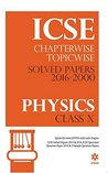 ICSE Chapterwise-Topicwise Solved Papers 2016-2000 Physics Class 10th