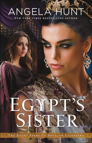 Egypt's Sister: A Novel of Cleopatra (The Silent Years, #1)
