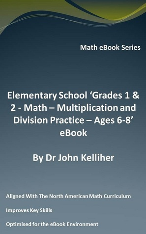 Elementary School 'Grades 1 & 2: Math - Multiplication and Division Practice – Ages 6-8' eBook