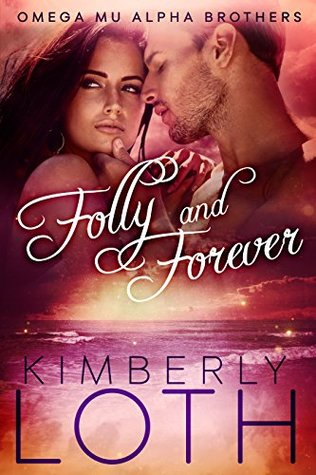 Folly and Forever (Omega Mu Alpha Brothers #3)