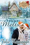 Before the Snow Melts (Christmas Cottage Anthology Book 3)