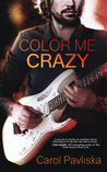 Color Me Crazy by Carol Pavliska