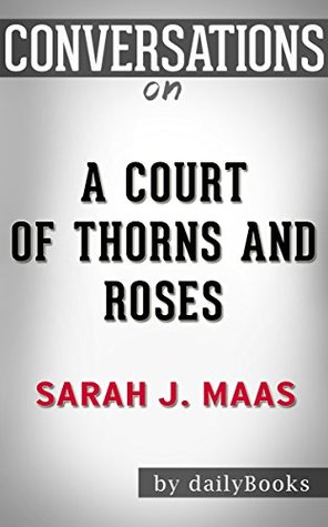 A Court of Thorns and Roses by Sarah J. Maas | Conversation Starters