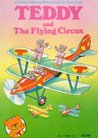 Teddy And The Flying Circus - An Adventure with Teddy and Friends