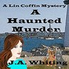 A Haunted Murder (A Lin Coffin Mystery #1)