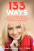 133 Ways: Boost Your Health, Slash Your Spending, Get Your Time Back and Revitalize Your Relationships
