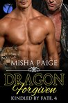 Dragon Forgiven (Kindled by Fate Book 4)
