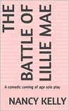 The Battle of Lillie Mae: A comedic coming of age solo play