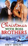 Christmas with Boss Brothers: Billionaire Bosses Menage Romance Collection