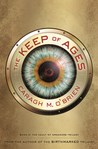 The Keep of Ages by Caragh M. O'Brien