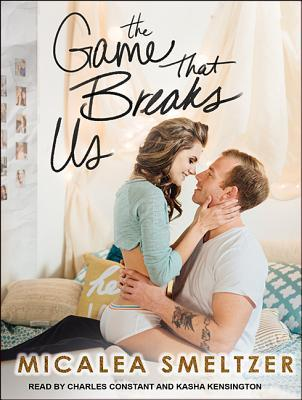 The Game That Breaks Us (Us #3) - Micalea Smeltzer