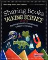 Sharing Books, Talking Science: Exploring Scientific Concepts with Children's Literature