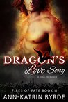 A Dragon's Love Song (Fires of Fate, #3)