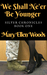 We Shall Ne'er Be Younger by Mary Ellen Woods