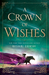 A Crown of Wishes by Roshani Chokshi