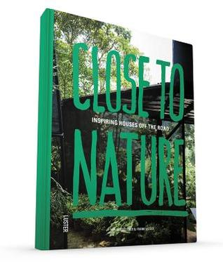 Close to Nature: Inspiring Houses Off the Road