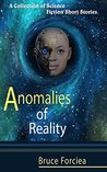 Anomalies of Reality: A Collection of Science Fiction Short Stories