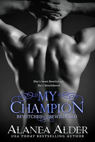 My Champion (Bewitched and Bewildered, #7)
