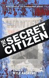 The Secret Citizen (Freedom/Hate Series, Book 3)