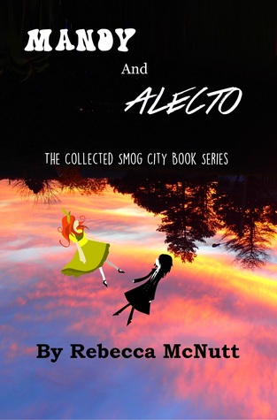 Mandy and Alecto: The Collected Smog City Book Series