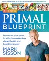 The Primal Blueprint - 2nd Edition: The Definitive Guide to Living an Awesome Modern Life!
