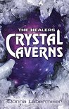 The Healers: Crystal Caverns (Healers Trilogy - Book 3)