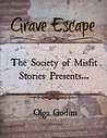 The Society of Misfit Stories Presents: Grave Escape