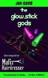 The Glow Stick Gods (Hairdresser Chronicles Book 2)