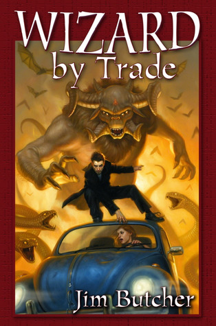 Wizard by Trade by Jim Butcher