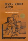 Revolutionary Clergy: The Filipino Clergy and the Nationalist Movement, 1850-1903