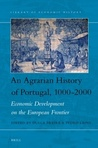 An Agrarian History of Portugal, 1000-2000  by Dulce Freire