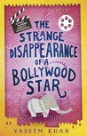 The Strange Disappearance of a Bollywood Star by Vaseem Khan