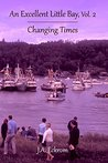 An Excellent Little Bay: Vol 2: Changing Times