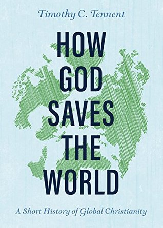 How God Saves the World: A Short History of Global Christianity