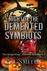 Night of the Demented Symbiots (The Dragonlings' Haunted Halloween,  #2)(Dragon Lords of Valdier, #9.5)