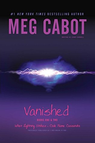 Vanished: When Lightning Strikes / Code Name Cassandra (1-800-Where-R-You #1 & 2)