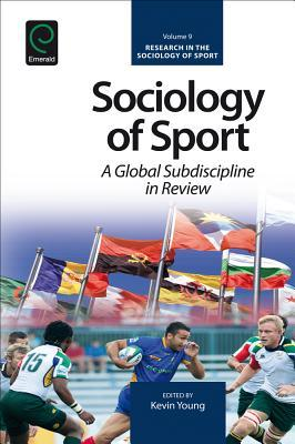 Sociology of Sport: A Global Subdiscipline in Review