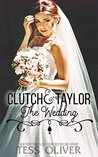Clutch & Taylor: The Wedding