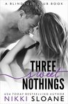 Three Sweet Nothings