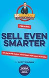 Sell Even Smarter: Seven More Simple Strategies For Sales Success (30 Minute Sales Coach Book 2)