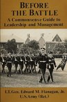 Before the Battle: Commonsense Guide to Leadership and Management