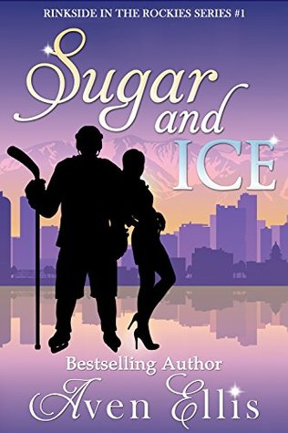 Sugar and Ice (Rinkside in the Rockies, #1)