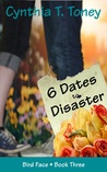 6 Dates to Disaster by Cynthia T. Toney