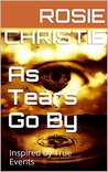 As Tears Go By by Rosie Christie