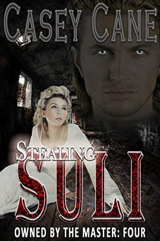 STEALING SULI - Owned by the Master, Book Four: A BDSM Master-Slave Romance